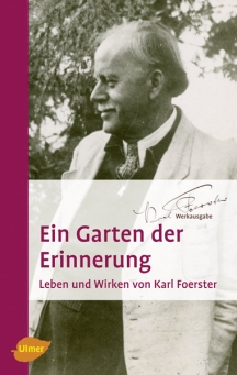 Karl Foerster, Ein Garten der Erinnerung. Ulmer Verlag 6. Aufl. 2009.