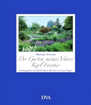Der Garten meines Vaters Karl Foerster von Marianne Foerster. DTA 2005